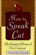 How to Speak Cat: The Essential Primer of Cat Language