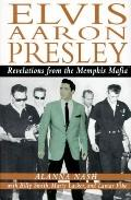 Elvis Aaron Presley: Revelations from the Memphis Mafia - Alanna Nash - Hardcover - 1st ed