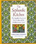 Sephardic Kitchen: The Healthful  Food and Rich Culture of the Mediterranean Jews
