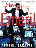 Prime Time Emeril More TV Dinners from America's Favorite Chef