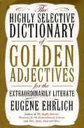 Highly Selective Dictionary of Golden Adjectives For the Extraordinarily Literate