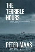 Terrible Hours The Man Behind the Greatest Submarine Rescue in History