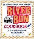 River Run Cookbook Southern Comfort from Vermont