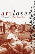 Art Lover A Biography of Peggy Guggenheim