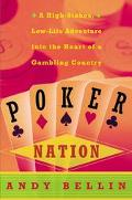 Poker Nation: A High-Stakes, Low-Life Adventure into the Heart of a Gambling Country - Andy ...