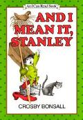 And I Mean It Stanley