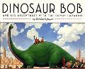 Dinosaur Bob and His Adventures with the Family Lazardo; And His Adventures with the Family ...