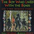 Boy Who Lived with the Bears: And Other Iroquois Stories
