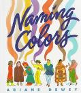 Naming Colors - Ariane Dewey - Hardcover - 1st ed
