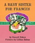 Baby Sister for Frances - Russell Hoban