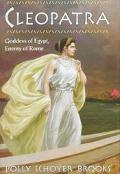 Cleopatra Goddess of Egypt, Enemy of Rome
