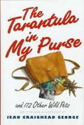 The Tarantula in My Purse: And 172 Other Wild Pets - Jean Craighead George - Hardcover