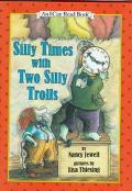 Silly Times with Two Silly Trolls: (I Can Read Book Series: Level 2) - Nancy Jewell