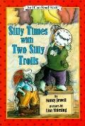 Silly Times with Two Silly Trolls: (I Can Read Book Series: Level 2), Vol. 2 - Nancy Jewell ...