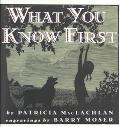 What You Know First - Patricia MacLachlan - Hardcover