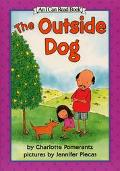 The Outside Dog: (I Can Read Book Series: Level 3) - Charlotte Pomerantz - Library Binding -...