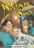 Wolfman Sam, Vol. 4 - Elizabeth Levy - Hardcover