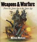 Weapons & Warfare From the Stone Age to the Space Age