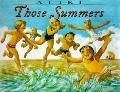 Those Summers - Aliki - Hardcover - 1 ED