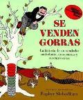 Se Venden Gorras/Caps for Sale LA Historia De UN Vendedor Ambulante, Unos Monos Y Sus Traves...