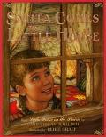Santa Claus Comes to Little House Adapted from the Little House Books by Laura Ingalls Wilder