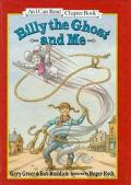 Billy the Ghost and Me (I Can Read Chapter Book Series) - Gery Greer - Hardcover - 1 ED