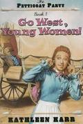 Go West, Young Women!, Vol. 1 - Kathleen Karr