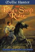 King's Swift Rider: A Novel on Robert the Bruce