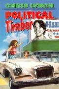 Political Timber - Chris Lynch - Hardcover