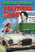 Political Timber - Chris Lynch - Hardcover - 1 ED