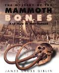 Mystery of the Mammoth Bones And How It Was Solved