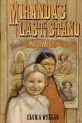 Miranda's Last Stand - Gloria Whelan - Hardcover