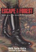 Escape to the Forest: Based on a True Story of the Holocaust - Ruth Yaffe Radin