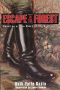 Escape to the Forest: Based on a True Story of the Holocaust