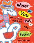 What Did You Put in Your Pocket