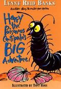 Harry the Poisonous Centipede's Big Adventure: Another Story to Make You Squirm - Lynne Reid...