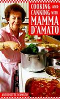 Cooking and Canning with Mamma D'Amato - Antionette D'Amato - Hardcover