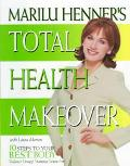 Marilu Henner's Total Health Makeover: 10 Steps to Your B.E.S.T. Body: Balance, Energy, Stam...