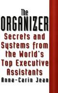 The Organizer: Secrets and Systems from the World's Top Exective Assistants - Jean Anna-Cari...