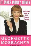 It Takes Money, Honey: A Get-Smart Guide to Total Financial Freedom