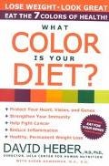 What Color Is Your Diet?: The Seven Colors of Health - David Heber - Hardcover - 1 ED