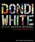 Dondi White Style Master General  The Life of Graffiti Artist Dondi White
