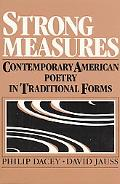 Strong Measures Contemporary American Poetry in Traditional Forms
