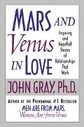 Mars and Venus in Love Inspiring and Heartfelt Stories of Relationships That Work