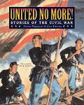 United No More! Stories of the Civil War