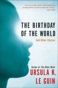 Birthday of the World and Other Stories