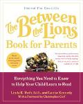 Between the Lions Book for Parents Everything You Need to Know to Help Your Child Learn to Read