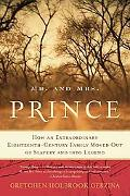 Mr. and Mrs. Prince: How an Extraordinary Eighteenth-Century Family Moved Out of Slavery and...