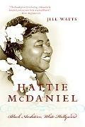 Hattie Mcdaniel Black Ambition, White Hollywood