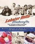 Lobster Rolls And Blueberry Pie Three Generations Of Recipes And Stories From Summers On The...